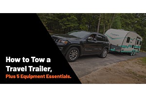 How to Tow a Travel Trailer, Plus 5 Equipment Essentials