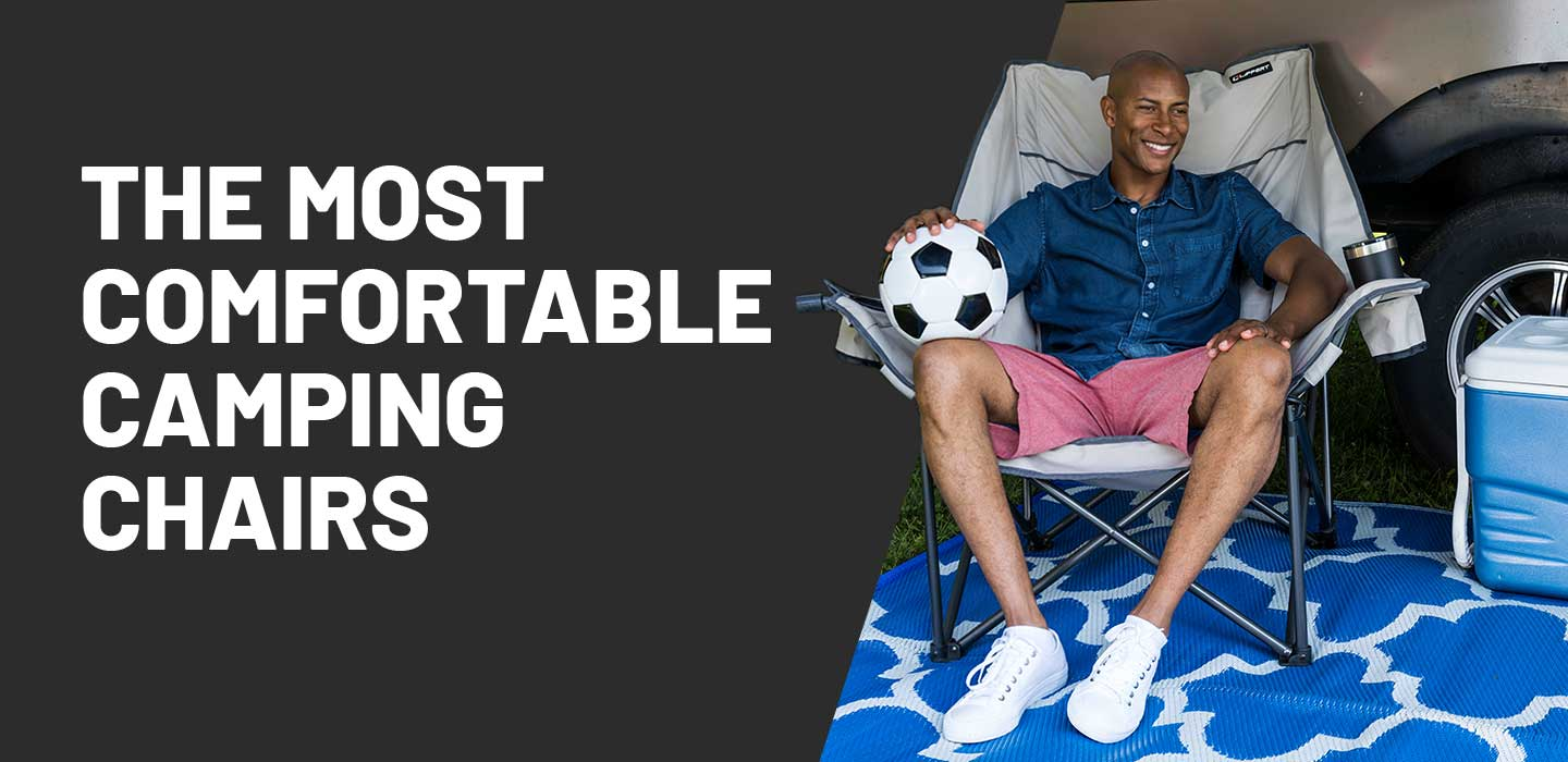 Most Comfortable Camping Chairs