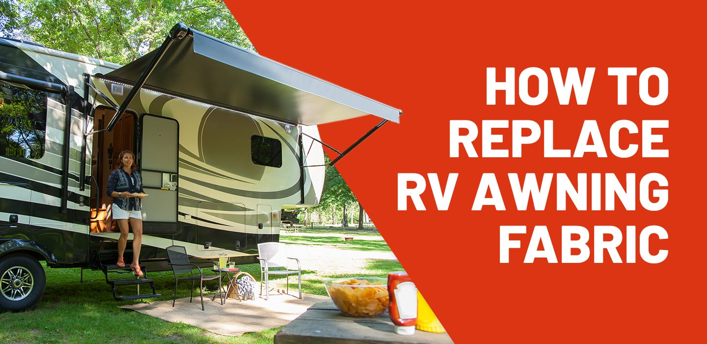 How To Replace RV Awning Fabric